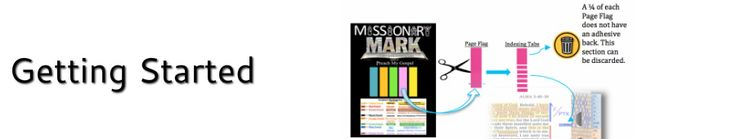 The new Missionary Mark scripture marking and indexing system lets you index your scriptures using any kind of page flag! Simply cut a small strip, place it on the edge, and voilà! Your scripture page has been indexed! Find out more at www.missionarymark.com