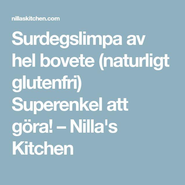 Surdegslimpa av hel bovete (naturligt glutenfri) Superenkel att göra! – Nilla's Kitchen
