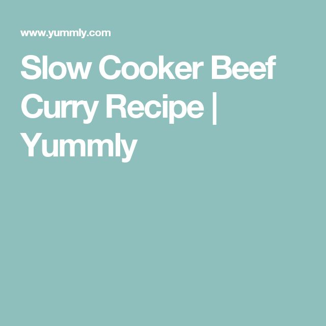 Slow Cooker Beef Curry Recipe | Yummly