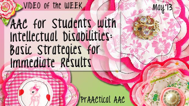 AAC for Students with Intellectual Disabilities: Basic Strategies for Immediate Results