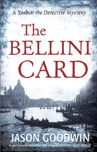 Inspector Yashim Series: The Bellini Card (2006) Jason Goodwin #novel #mystery #istanbul #GreenHouseTaksim