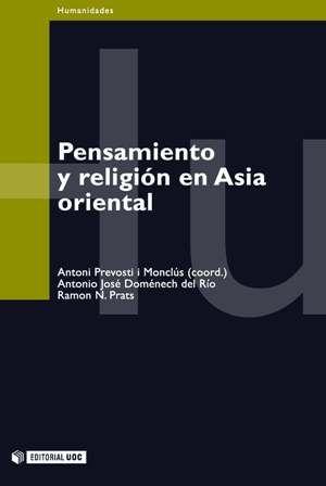 Editorial UOC Pensamiento y religión en Asia oriental [84-9788-131-1] - Pensamiento y religión en Asia oriental estudia las grandes tradiciones espirituales de Asia oriental: el confucianismo, el taoísmo y el buddhismo, en el caso de China, y el shintoísmo y el chamanismo, en la zona de Japón y Corea. Sin menoscabo del rigor, de la comprensión ni de la claridad,
