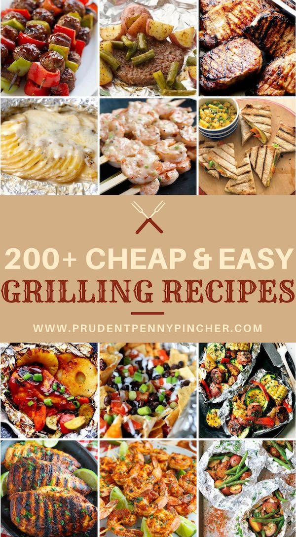 200 Cheap And Easy Grilling Recipes Cookout Food Summer