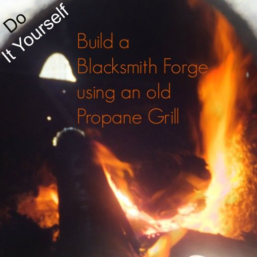 DIY: How to make a coal blacksmith forge from an old propane grill
