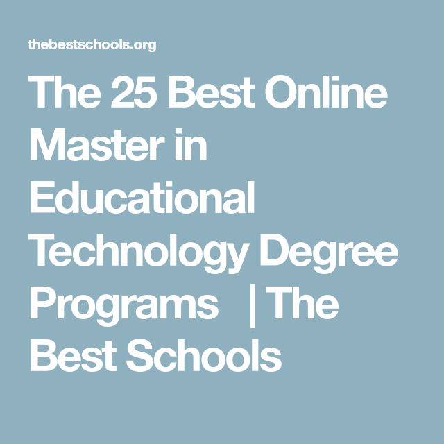 The 25 Best Online Master in Educational Technology Degree Programs   | The Best Schools