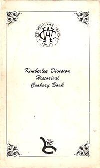 CWA Western Australia Kimberley Division Historical Cookery Book - Western Australia 150 -