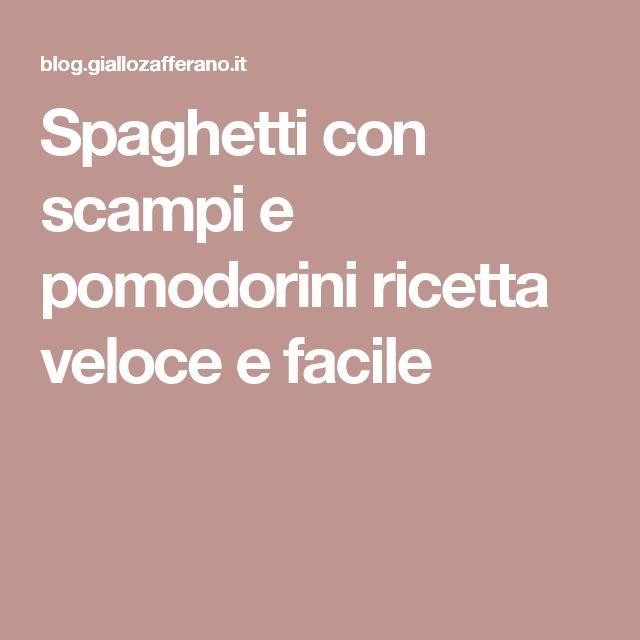 Spaghetti con scampi e pomodorini ricetta veloce e facile
