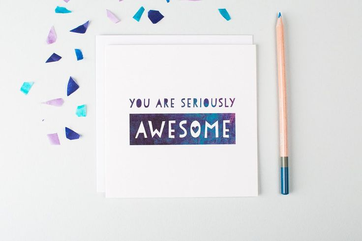 A funny congratulations card for just about everyone! Also a great thank you card for friends that deserve recognition. Who doesn't like to be told they're awesome?!