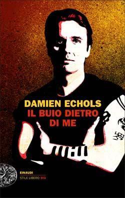 Damien Echols, Il buio dietro di me, Stile libero Big - DISPONIBILE ANCHE IN EBOOK