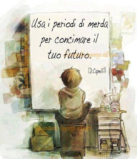 Brutto periodo... #frasi #quotes #futuro