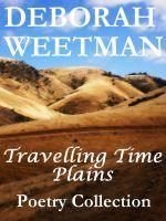 Travelling Time Plains, an ebook by Deborah Weetman at Smashwords
