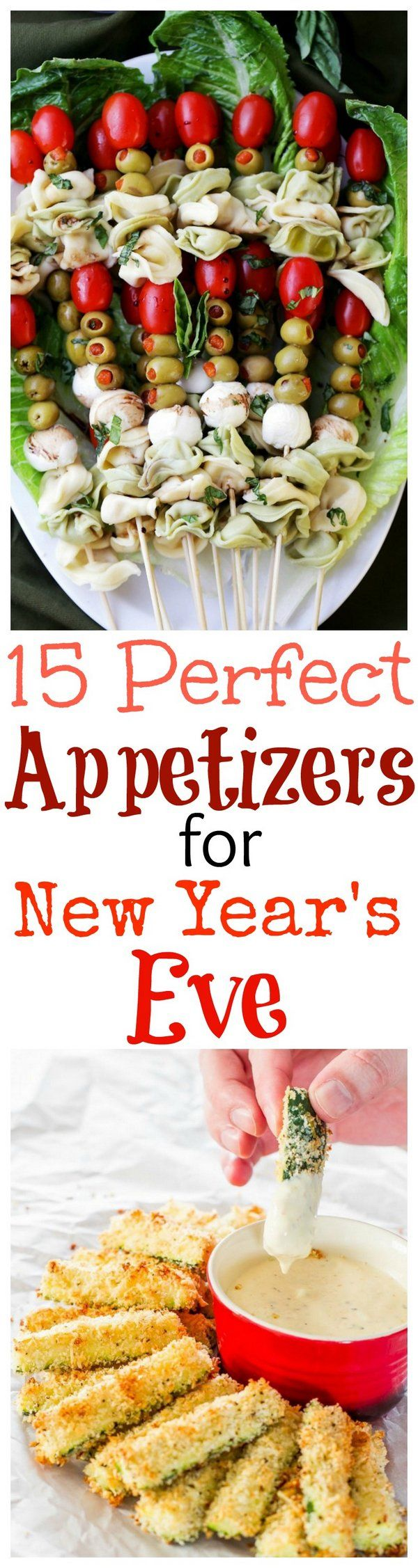 15 Perfect Appetizers to Help You Celebrate on New Year's Eve.