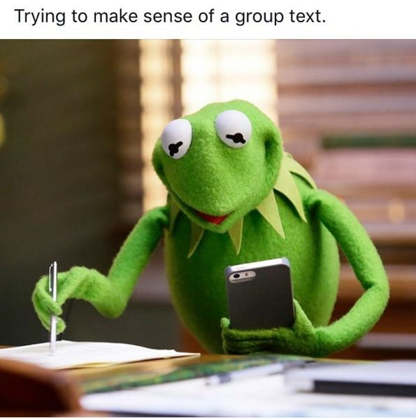 Because you really don't stand a chance of knowing what's going down: | 18 Things Anyone Who's Been Stuck In A Group Text Will Understand