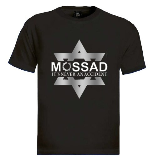 "Mossad - Never an Accident Mens T-shirt -  Our enemies may call them ""accidents"" but we call them the work of the Mossad. Available only at Israeli-T! Get yourself a best seller T-shirt: http://tinyurl.com/d9lhsoa"
