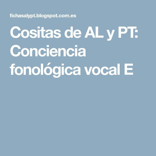 Cositas de AL y PT: Conciencia fonológica vocal E