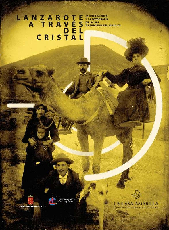 Lanzarote a través del Cristal. Jacinto Alonso y la fotografía en la isla a principios del siglo XX
