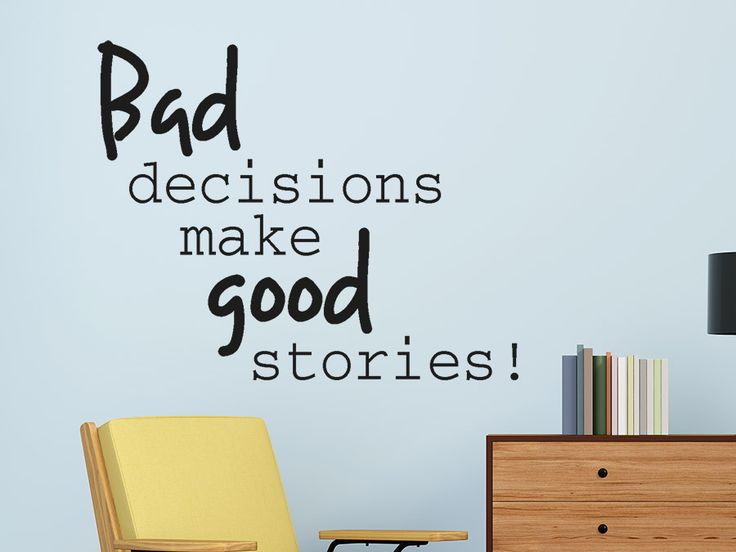 Beautiful Bad decisions make good stories GermanyDecorationIdeas Wandtattoo Spruch