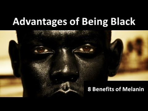 Advantages of Being Black #1: 8 Benefits of Melanin - Black People - @IzidoraStorm - YouTube