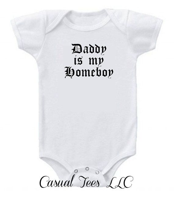 Daddy is My Homeboy Funny Baby Boy Baby Bodysuit by CasualTeeCo, $14.00