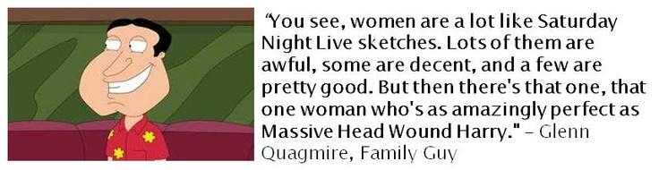 Quotes from Glenn Quagmire, Family Guy.