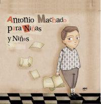 Antonio Machado para niñas y niños / texto Ian Gibson; ilustrado por Sara Romero Ortega