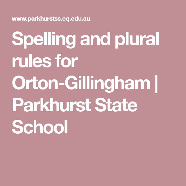 Spelling and plural rules for Orton-Gillingham   Parkhurst State School