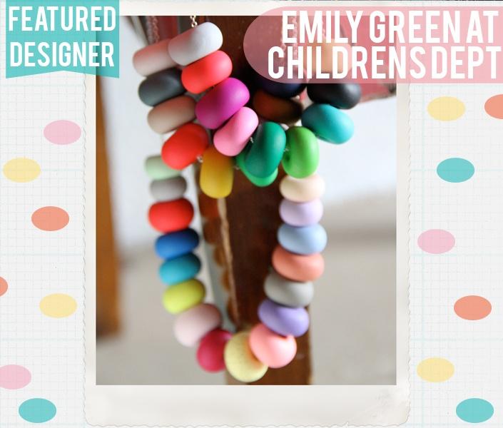 featured designer at childrens dept:  Emily Green