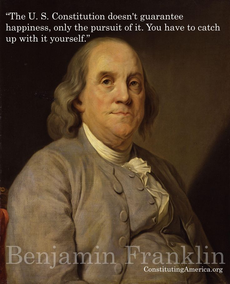 Benjamin franklin and americas pursuit of happiness