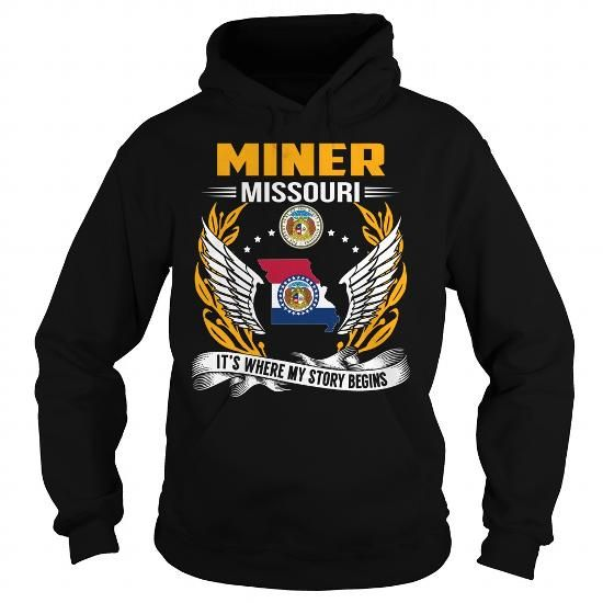 Miner, Missouri - Its Where My Story Begins #name #MINER #gift #ideas #Popular #Everything #Videos #Shop #Animals #pets #Architecture #Art #Cars #motorcycles #Celebrities #DIY #crafts #Design #Education #Entertainment #Food #drink #Gardening #Geek #Hair #beauty #Health #fitness #History #Holidays #events #Home decor #Humor #Illustrations #posters #Kids #parenting #Men #Outdoors #Photography #Products #Quotes #Science #nature #Sports #Tattoos #Technology #Travel #Weddings #Women