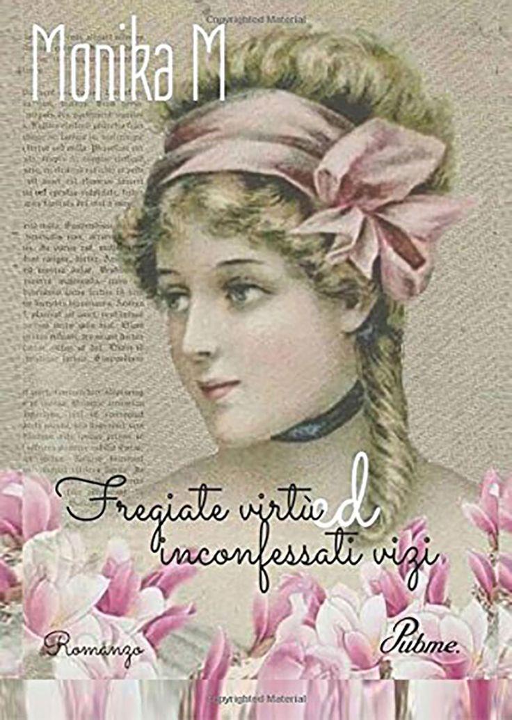 "Italian reports • 78   ""Fregiate virtù ed inconfessati vizi"" di Monika M."