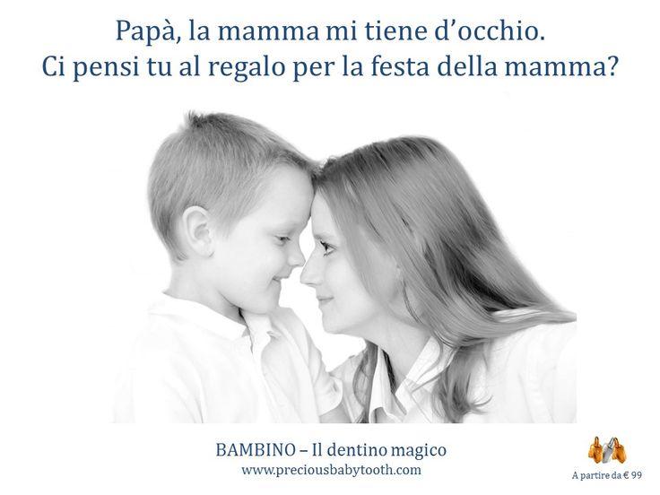Papà, la mamma mi tiene d'occhio. Ci pensi tu al regalo per la festa della mamma? BAMBINO - Il dentino magico www.preciousbabytooth.com #FestaDellaMamma #Mamma #Bambino #DentinoMagico #Regali #Ciondoli #Gioielli