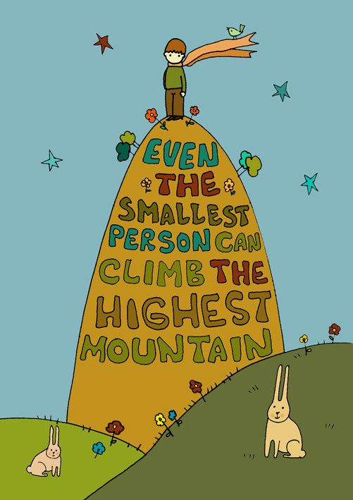 Even the smallest person can climb the highest mountain $15 from Gayana on Etsy
