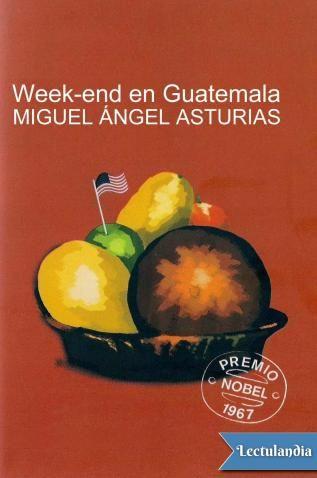 Miguel Ángel Asturias, novelista hispanoamericano distinguido con el Premio Nobel de Literatura, expresó en toda su obra el mismo compromiso político y social que asumió también en su carrera diplomática y en su vida personal. Week-end en Guatemal...