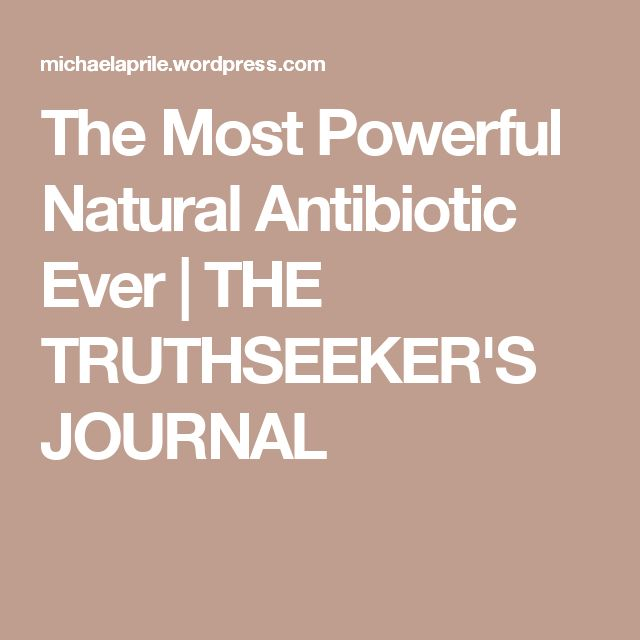 The Most Powerful Natural Antibiotic Ever | THE TRUTHSEEKER'S JOURNAL