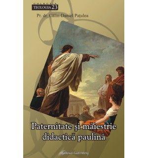 Paternitate şi măiestrie didactică paulină