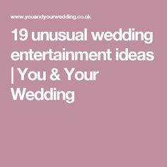 19 unusual wedding entertainment ideas | You & Your Wedding