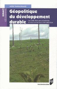 Moïse Tsayem Demaze - Géopolitique du développement durable - Les Etats face aux problèmes environnementaux internationaux
