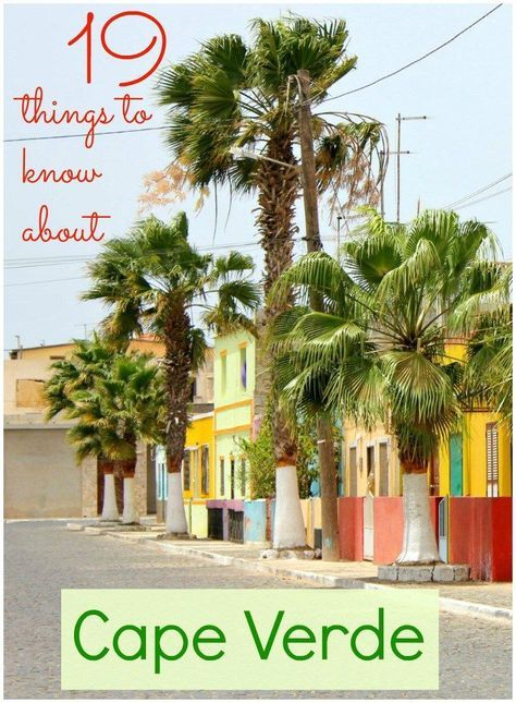 My top Cape Verde things to know - fact and trivia about the islands off west Africa, from things to do to history and tips