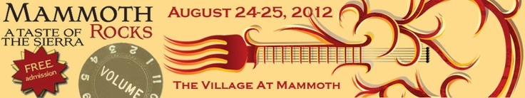 Mammoth Rocks - Taste of the Sierra  August 24-25, 2012 Lineup:  Fishbone  Agent Orange  Delta Nove  Gram Rabbit  Northstar Session  Dead Winter Corpenters  Buster Blue  & Our Local Bands:  Core Shots  Lava Moon  Jeffrey James