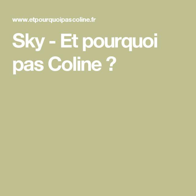Sky - Et pourquoi pas Coline ?