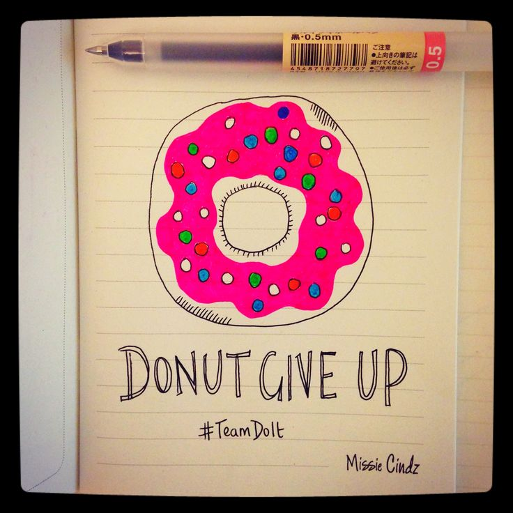 Whatever happens tomorrow, just donut give up!