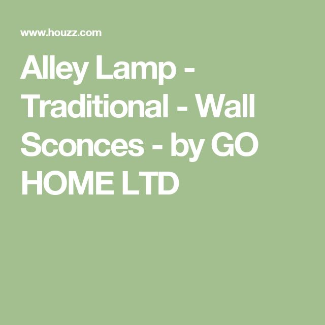 Alley Lamp - Traditional - Wall Sconces - by GO HOME LTD