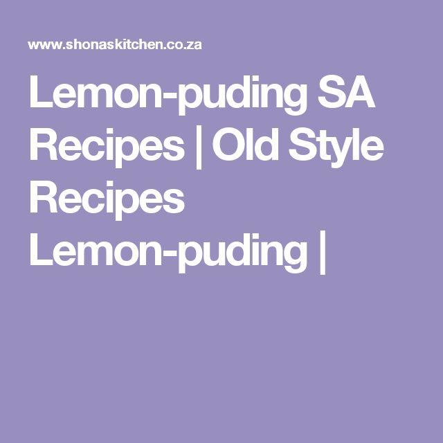 Lemon-puding SA Recipes  |   Old Style Recipes Lemon-puding |