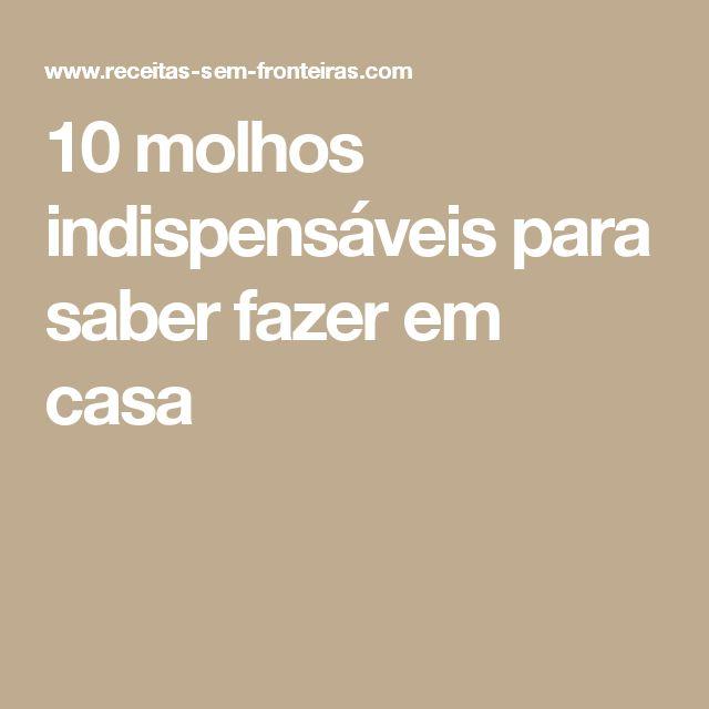 OS 10 MOLHOS CASEIROS QUE TODO BOM COZINHEIRO DEVE SABER FAZER!