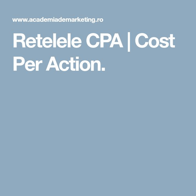 Retelele CPA      Cost Per Action.