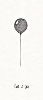 ' balloons are often something we fear of letting go. And when we do, we panic. But then we look up and see how beautiful it is now that we let go. And we find, it was better to let go, than to keep holding on. '<3