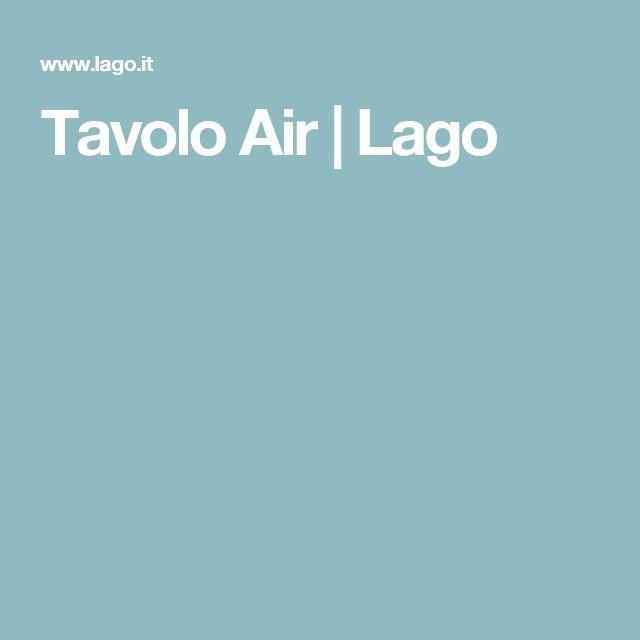 Tavolo Air | Lago