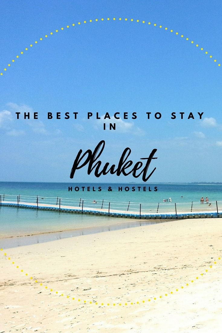 Planning a trip to Phuket? Here are our top picks for hotels and hostels that would suite any type of budget