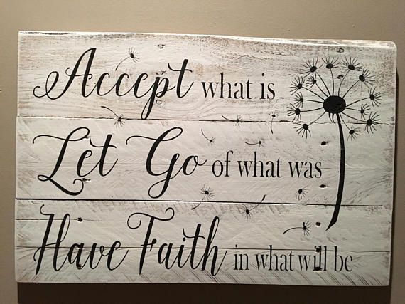 Accept what is sign Let go of what was Have faith in what