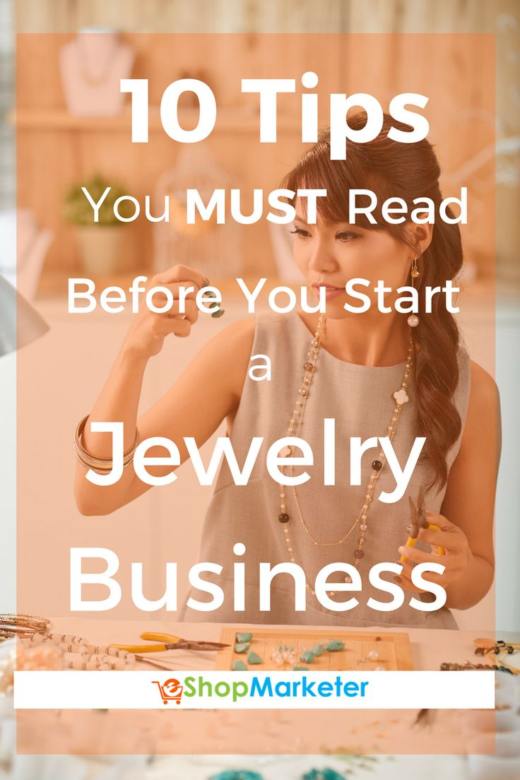 10 Tips You Must Read Before You Start A Jewelry Business
